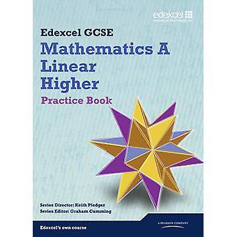 GCSE Mathematics Edexcel 2010 - Spec A Higher Practice Book by Keith P