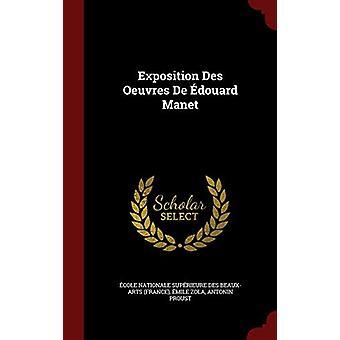 Exposition Des Oeuvres de Edouard Manet by Emile Zola - 9781298839640