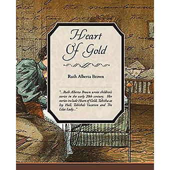 Heart of Gold by Ruth Alberta Brown - 9781438503486 Book