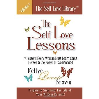 The Self Love Lessons - 7 Lessons Every Woman Must Learn About Herself