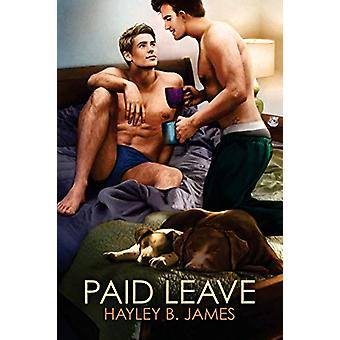 Paid Leave by Hayley B. James - 9781623804787 Book
