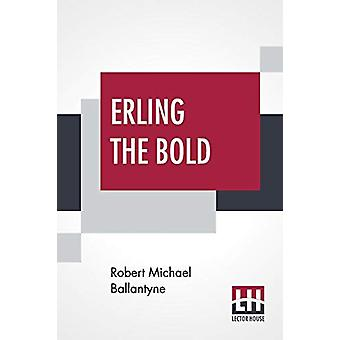 Erling The Bold by Robert Michael Ballantyne - 9789353364816 Book