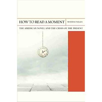 How to Read a Moment by Mathias Nilges