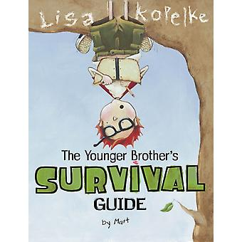 The Younger Brothers Survival Guide by Lisa Kopelke