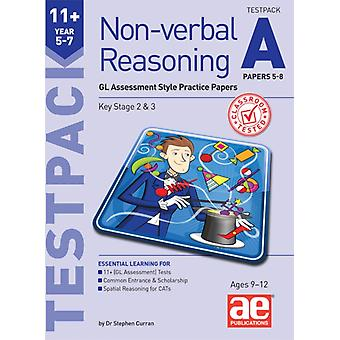 11 Nonverbal Reasoning Year 57 Testpack A Papers 58  GL Assessment Style Practice Papers by Andrea F Richardson & Dr Stephen C Curran & Edited by Autumn McMahon & Contributions by Natalie Knowles