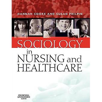 Sociology in Nursing and Healthcare by Cooke & Hannah