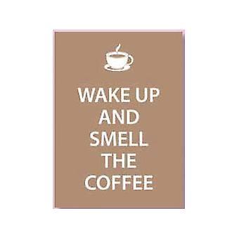 Wakker & ruiken de koffie Metal Sign