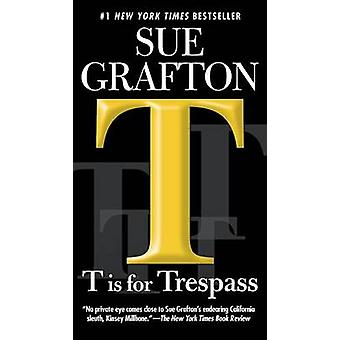 T Is for Trespass by Sue Grafton - 9780399575211 Book