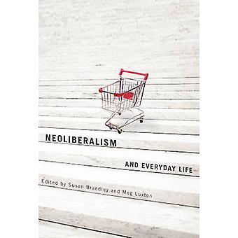 Neoliberalism and Everyday Life by Susan Braedley - 9780773536920 Book