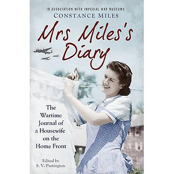 Mrs Miles's Diary - The Wartime Journal of a Housewife on the Home Fro
