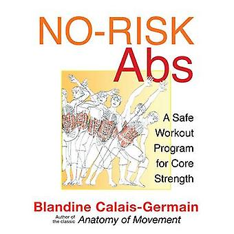 No-Risk Abs - A Safe Workout Program for Core Strength by Blandine Cal