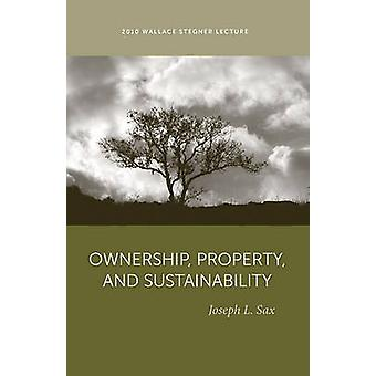 Ownership - Property - and Sustainability by Joseph L. Sax - 97816078