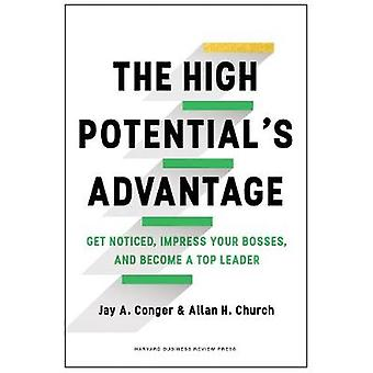 The High Potential's Advantage - Get Noticed - Impress Your Bosses - a
