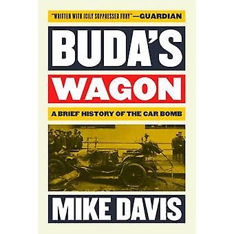 Budzie Wagon - krótka historia bombę w samochodzie przez Mike Davis - 9781784