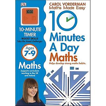 10 Minutes a Day Maths Ages 7-9 by Carol Vorderman - 9781409365426 Bo