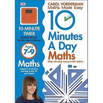 10 minutes qu'un jour Maths 7-9 par Carol Vorderman - Bo 9781409365426 ans