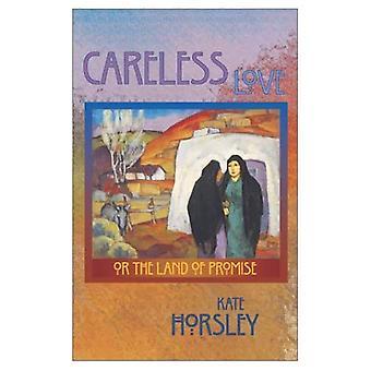 Careless love, en, het land van belofte