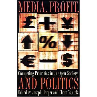 Media, winst en politiek: concurrerende prioriteiten in een Open samenleving
