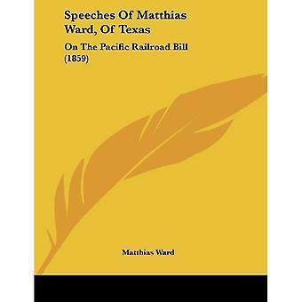 Toespraken van Matthias Ward, Texas: over het wetsvoorstel van de Pacific Railroad (1859)