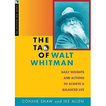The Tao of Walt Whitman: Daily Insights and Actions to Achieve a Balanced Life