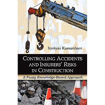 Controlling Accidents and Insurers' Risks in Construction: A Fuzzy Knowledge-Based Approach