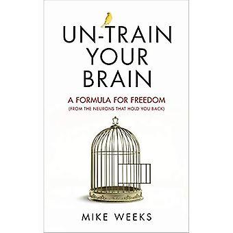 FN-train Your Brain: En formel för frihet (från de nervceller som håller dig tillbaka)