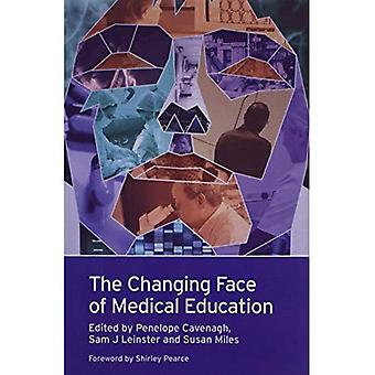 The Changing Face of Medical Education. by Penelope Cavenagh ... [Et Al.]