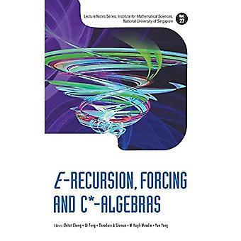 E-rekursion, tvingar och C *-algebror (föreläsning konstaterar serien, Institutet för matematiska vetenskaper, National University...