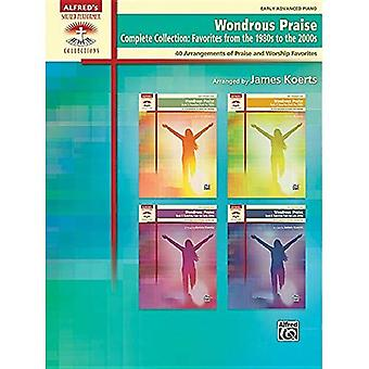 Wondrous Praise, Complete Collection: Favorites from the 1980s to the 2000s: 40 Arrangements of Praise and Worship...