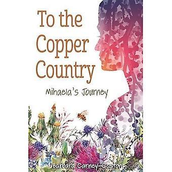 Le pays de cuivre: voyage Mihaela (série grands lacs livres)