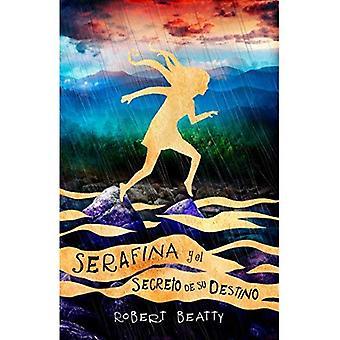 Serafina y el Secreto de su Destino = Serafina et le coeur brisé