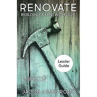 Rénover le Guide Leader: Bâtir une vie avec Dieu (vie connectée)
