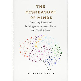 The Mismeasure of Minds - Debating Race and Intelligence between Brown