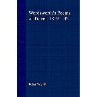 Wordsworths dikt av reise 181942 slike søte Wayfaring med Wyatt