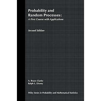 Probability and Random Processes A First Course with Applications by Clarke & A. Bruce