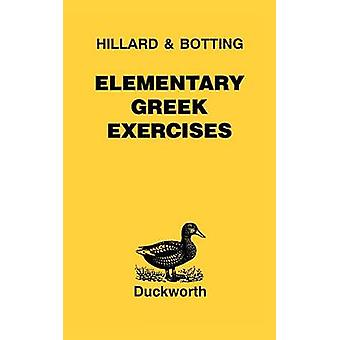 Elementary Greek Exercises by Hillard & A. E.