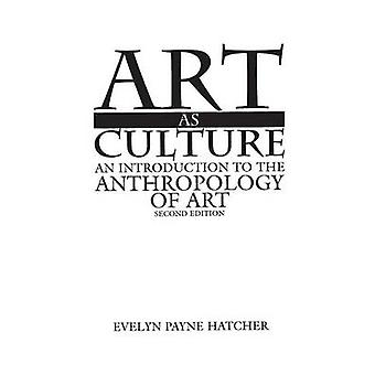 Kunst, som kultur, en introduktion til Antropologi af kunst af Hatcher & Evelyn
