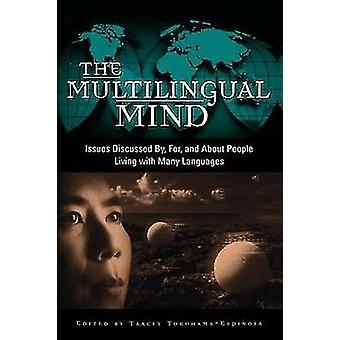 De flerspråkiga sinne frågor som diskuteras av för och om människor som lever med många språk av TokuhamaEspinosa & Tracey