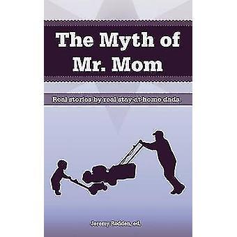 The Myth of Mr. Mom by Rodden & Jeremy