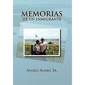 Memorias de Un Inmigrante von Alfaro Sr & Angelo