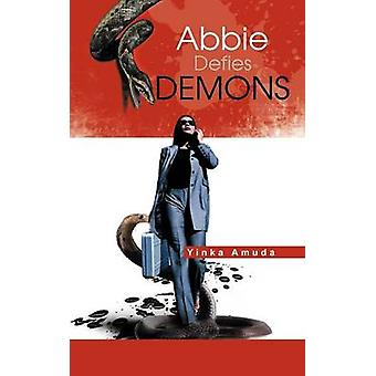 Abbie Defies Demons by Amuda & Yinka
