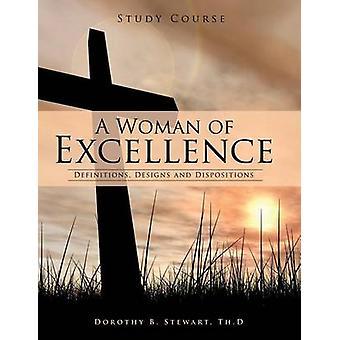 En kvinna av Excellence definitioner mönster och dispositioner av Stewart & Th D. Dorothy B.