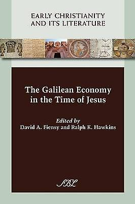 The Galilean Economy in the Time of Jesus by Fiensy & David A.