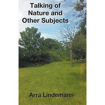 Talking of Nature and Other Subjects by Lindemann & Arra