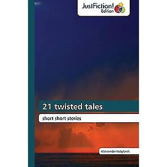 21 twisted tales by Kobylarek Aleksander