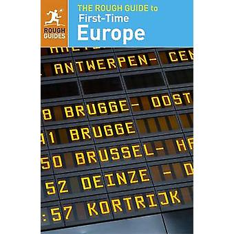 The Rough Guide to First-Time Europe by Rough Guides - 9780241204160