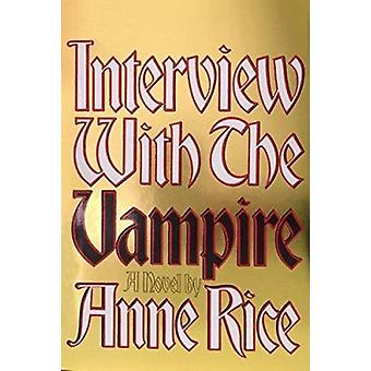 Interview with the Vampire - A Novel (Reset for Anniversary ed) by A R