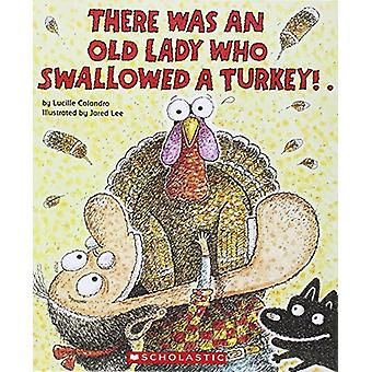 There Was an Old Lady Who Swallowed a Turkey! by Lucille Colandro - 9