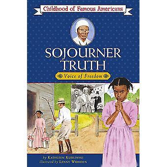 Sojourner Truth - Voice for Freedom by Kathleen Kudlinski - Lenny Wood