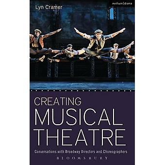 Creating Musical Theatre - Conversations with Broadway Directors and C